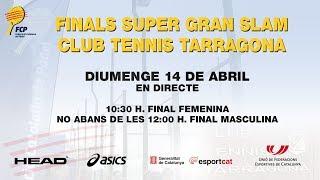Finals Super Gran Slam al Club Tennis Tarragona - Federació Catalana Pàdel