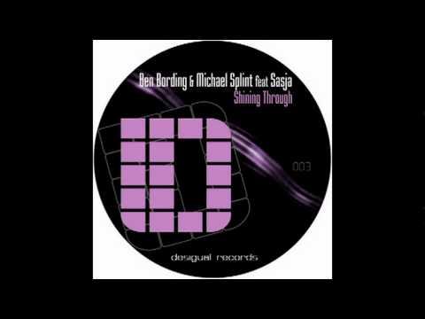 Ben Bording & Michael Splint feat. Sasja - Shining Through (Original Vocal Mix)