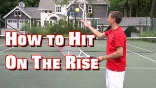 How to Hit on the Rise - Tennis Groundstroke Lesson - Taking the Ball Early