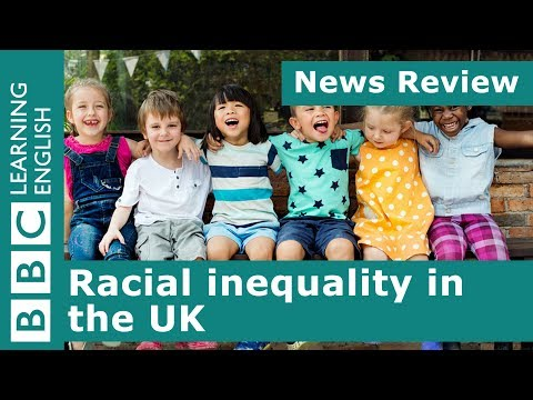 News Review: Racial inequality in the UK