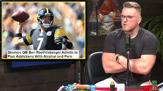 Pat McAfee Reacts To Big Ben Talking About His Alcohol And Adult Content Addictions