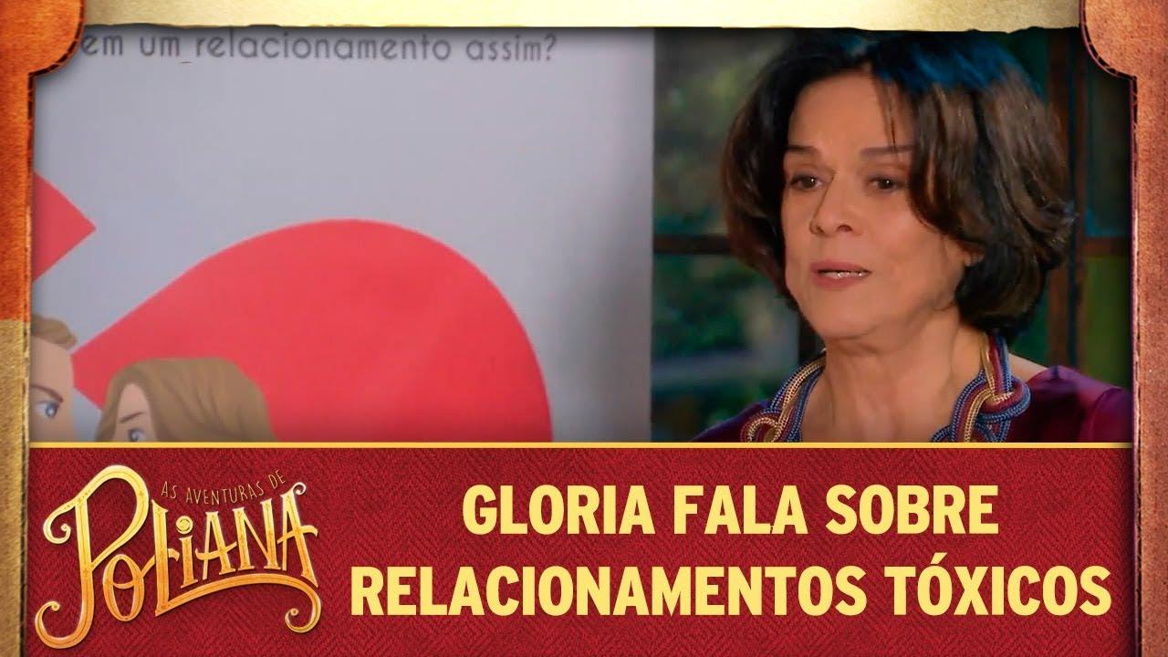 Gloria fala sobre relacionamentos tóxicos   As Aventuras de Poliana