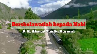 Kh Ahmad Taufiq Hasnuri Perbanyak Sholawat
