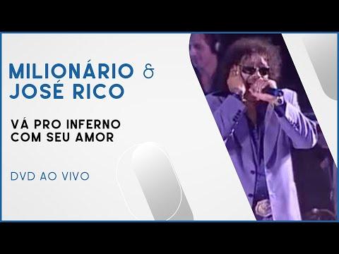 Milionário & José Rico - Vá pro Inferno com seu Amor | DVD Ao Vivo