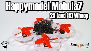 FPV Reviews: The Happymodel Mobula7 2S (and 1S) Whoop, supplied by Banggood