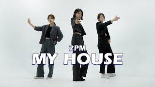 [4K] 2PM (투피엠) - 우리집 (My House) | 이화여대 댄스동아리 언타이틀(UNTITLE) |…