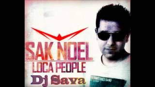 Sak Noel - Loca People (Dj Sava Remix)