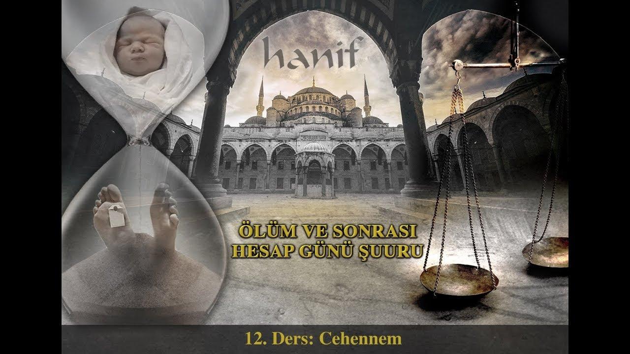 Cehennem (12. Ders) [Ölüm ve Sonrası - Hesap Günü Şuuru] - Muharrem Çakır