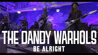 """The Dandy Warhols - """"Be Alright"""" Official Music Video (Standard HD)"""