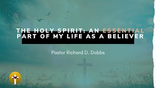 The Holy Spirit: An Essential Part Of My Life As A Believer