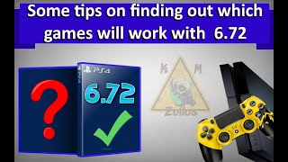 For Ps4 - Games For 6.72, How To Figure Out Which Ones Will Or May Work