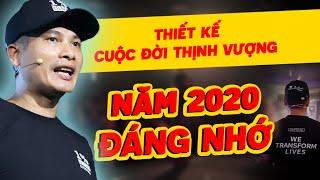 THIẾT KẾ CUỘC ĐỜI THỊNH VƯỢNG #7: 2020 LÀ NĂM ĐÁNG NHỚ CỦA BẠN?