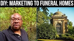 Funeral Homes - Create Your Own Outcome Marketing to Funeral Homes
