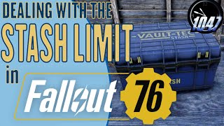 Dealing with STASH LIMIT in FALLOUT 76