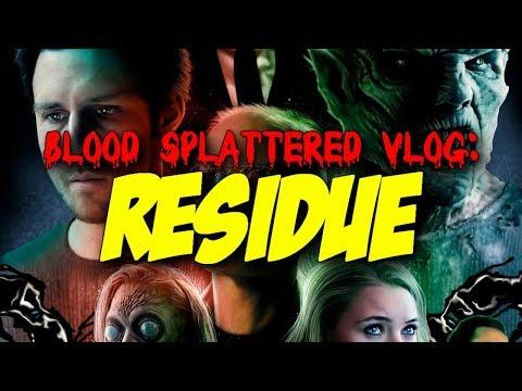 Residue (2017) - Blood Splattered Vlog (Horror Movie Review)