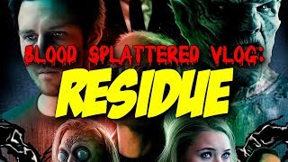 Residue (2017) - Blood Splattered Vlog (Horror Movie Review)