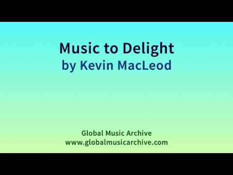 Music to Delight by Kevin MacLeod 1 HOUR