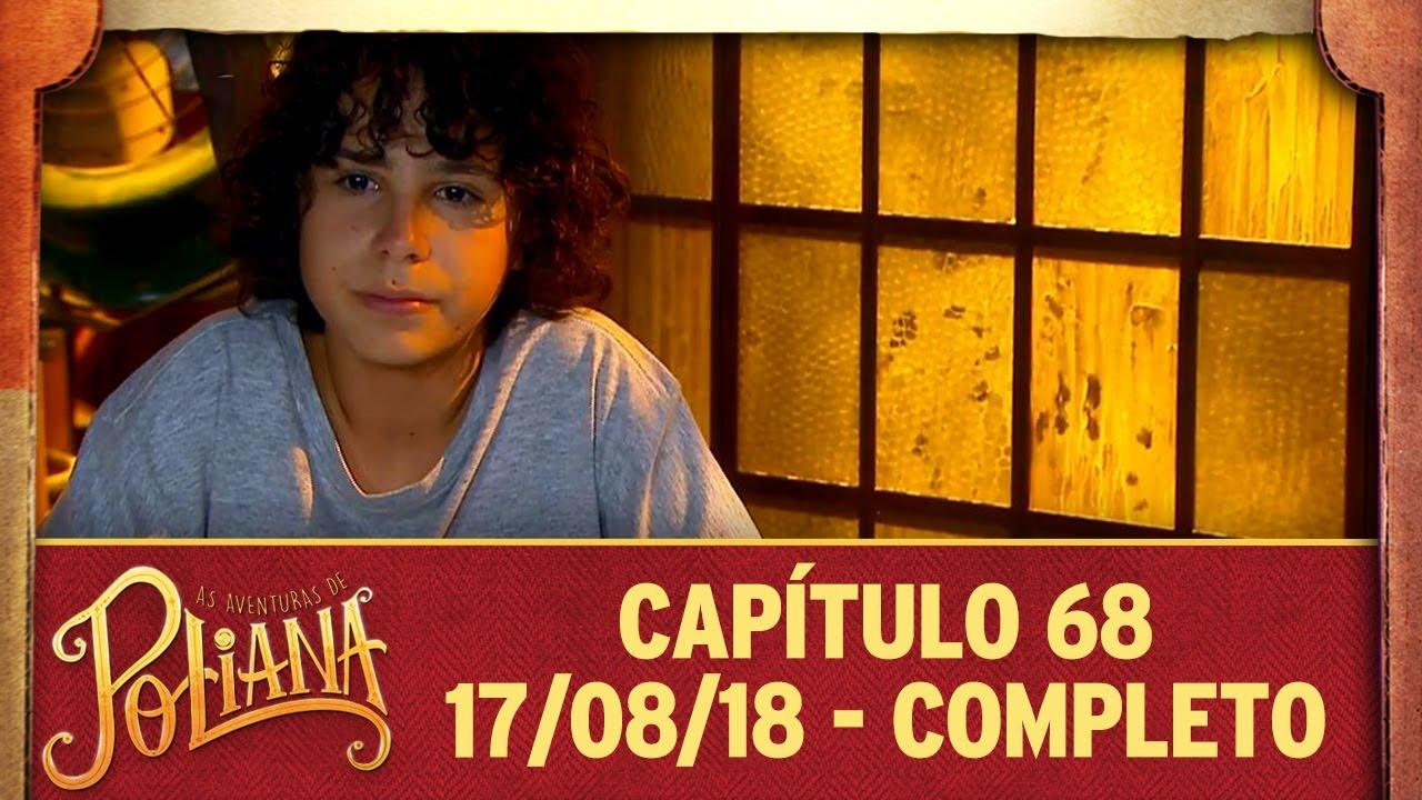 As Aventuras De Poliana Capitulo 68 17 08 18 Completo Youtube
