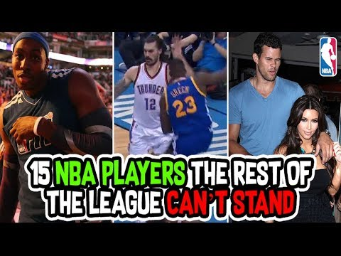 15 NBA Players The Rest Of The League Can't Stand!