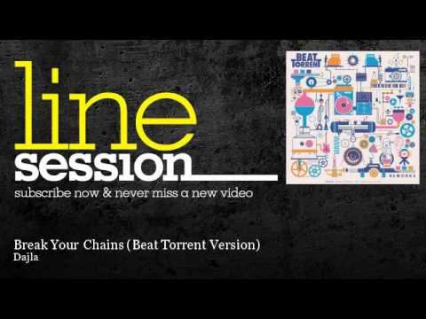 Dajla - Break Your Chains - Beat Torrent Version - LineSession