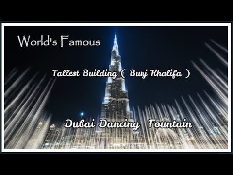 World's Famous Dancing Fountain & Tallest Building |Dubai Fountain & Burj Khalifa