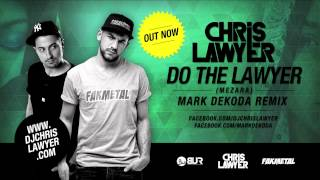 Chris Lawyer - Do The Lawyer (Mezara) (Mark Dekoda Remix) (Official Audio)