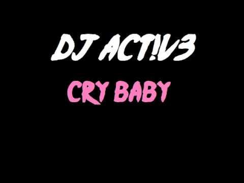 DJ ACT!V3 Cry Baby