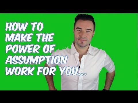 The Power Of Assumption