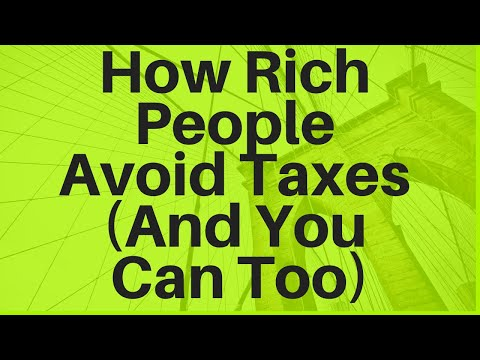 How Rich People Avoid Paying Taxes (And You Can Too)