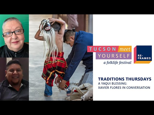 Traditions Thursdays: A Yaqui Blessing: Xavier Flores in Conversation