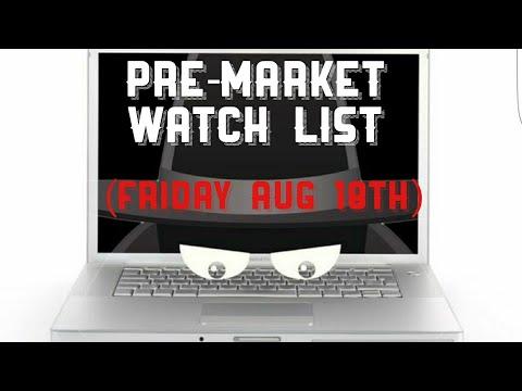 PRE-MARKET WATCH LIST (FRIDAY, AUG 18TH)