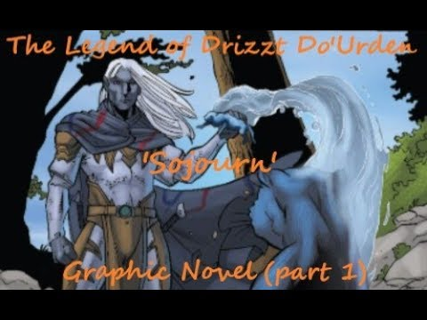 The Legend of Drizzt Do'Urden 'Sojourn' Graphic Novel (part 1)