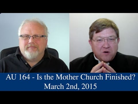 AU 164 - Is the Mother Church finished?