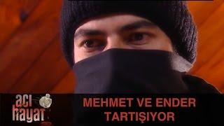 Ender ve Mehmet Tartışıyor - Acı Hayat 17.Bölüm