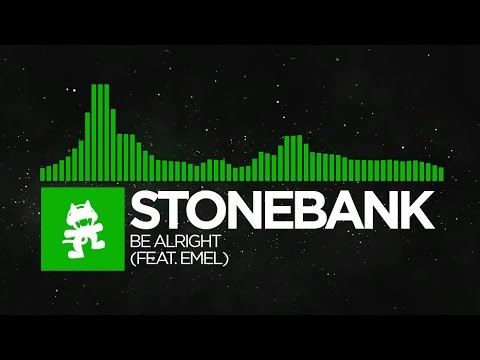 [Hard Dance] - Stonebank - Be Alright (feat. EMEL) [Monstercat Release]