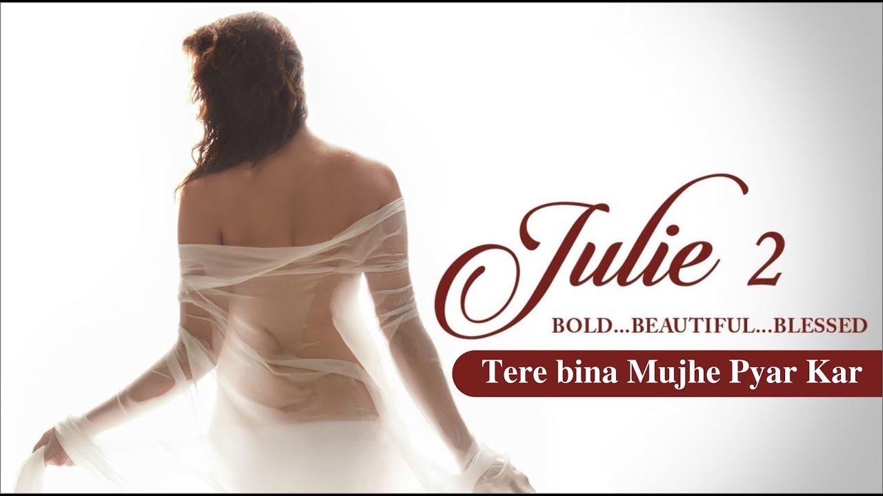 Tere bina Mujhe Pyar Kar l Julie 2 - Arijit Singh - Inaayat - Lasted Song HD Full Video - #1