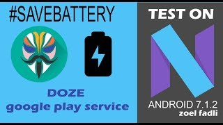 DOZE Google Play Service #save battery++ Android 7.1.2 with module magisk