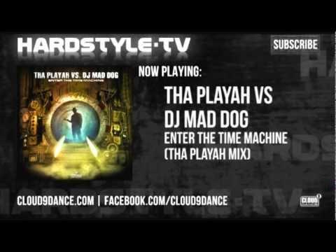Tha Playah VS DJ Mad Dog - Enter The Time Machine (Tha Playah Mix)