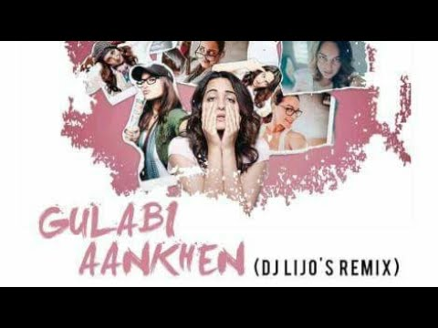 Gulabi Aankhen - DJ Lijo Remix