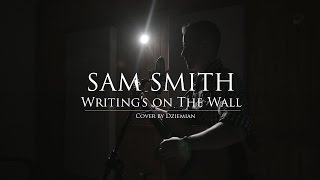 Sam Smith - Writing's on the wall (Acoustic cover by Dziemian)