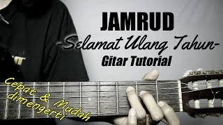 (Gitar Tutorial) JAMRUD - Selamat Ulang Tahun |Mudah & Cepat dimengerti untuk pemula