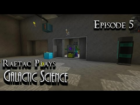 Raetac Plays Galactic Science #Modded #Minecraft Ep5