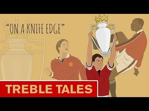 Treble Tales | On a Knife Edge | Manchester United 1998/99