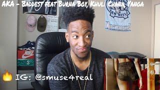 AKA - Baddest feat Burna Boy, Khuli Chana, Yanga (REACTION)