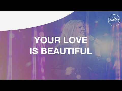 Your Love Is Beautiful  Hillsg Worship