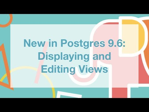 New in Postgres 9.6: Displaying and Editing Views