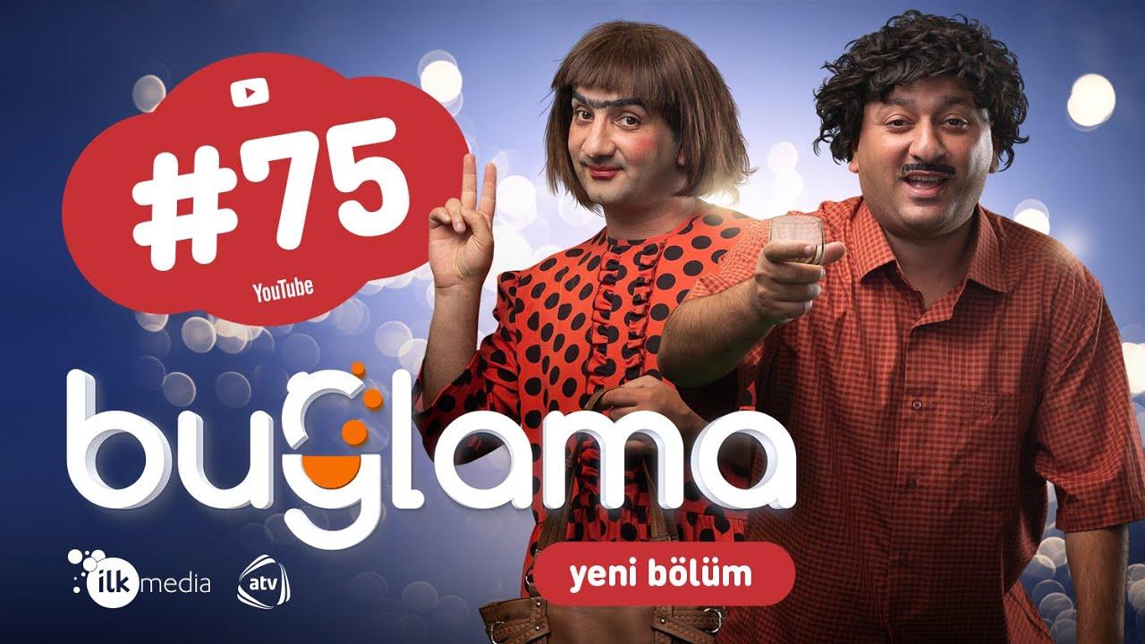 """""""Buğlama"""" #75 Yeni  (26.12.2020)"""