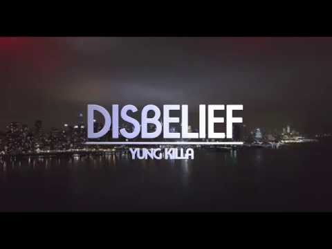 (Official Music Video) Yung Killa - Disbelief