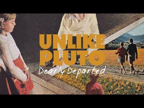 Unlike Pluto - Dearly Departed