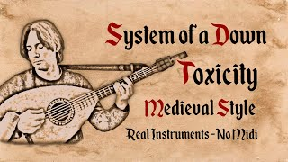 System of a Down - Toxicity - Medieval Style - Bardcore